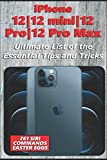iPhone 12|12 mini|12 Pro|12 Pro Max - Ultimate List of the Essential Tips and Tricks (261 Siri Commands/Easter Eggs)