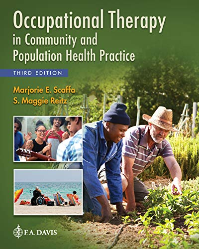 Compare Textbook Prices for Occupational Therapy in Community and Population Health Practice 3 Edition ISBN 9780803675629 by Scaffa PhD  OTR/L  FAOTA, Marjorie E.,Reitz PhD  OTR/L  FAOTA, S. Maggie