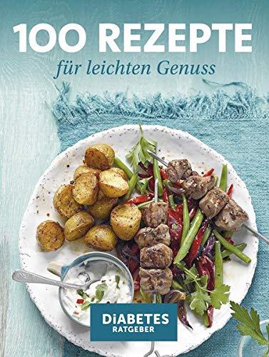 100 Rezepte für leichten Genuss: Kochschule