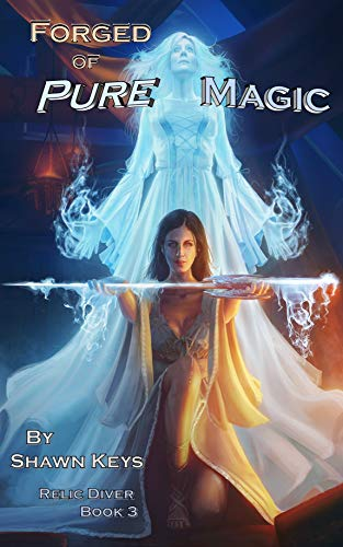 Forged of Pure Magic (Relic Diver Book 3) (English Edition)