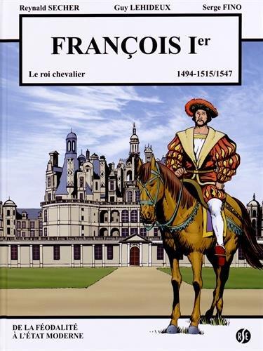 François 1er, le roi chevalier : Chambord