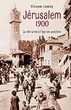 Jérusalem 1900 - La ville sainte à l'âge des possibles (Hors Collection) - Format Kindle - 9782200286828 - 16,99 €