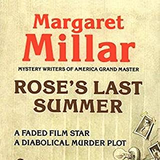 Rose's Last Summer                   By:                                                                                                                                 Margaret Millar                               Narrated by:                                                                                                                                 James James                      Length: 7 hrs and 14 mins     5 ratings     Overall 3.8