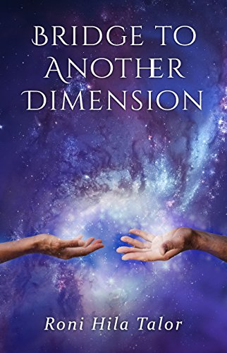 Bridge to Another Dimension: A Spiritual Romance Based on a True Story
