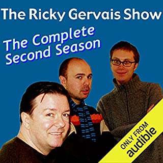 Ricky Gervais Show     The Complete Second Season              By:                                                                                                                                 Ricky Gervais,                                                                                        Steve Merchant,                                                                                        Karl Pilkington                               Narrated by:                                                                                                                                 Ricky Gervais,                                                                                        Steve Merchant,                                                                                        Karl Pilkington                      Length: 3 hrs and 9 mins     1,058 ratings     Overall 4.8