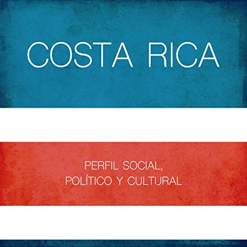 Costa Rica: Perfil social, político y cultural [Costa Rica: Social, Political and Cultural Profile]                   By:                                                                                                                                 Online Studio Productions                               Narrated by:                                                                                                                                 uncredited                      Length: 23 mins     Not rated yet     Overall 0.0