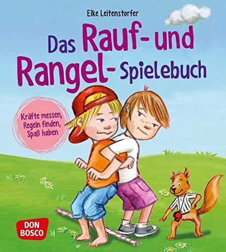 Das Rauf- und Rangel-Spielebuch. Kräfte messen, Regeln finden, Spaß haben!