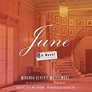 June     A Novel              Written by:                                                                                                                                 Miranda Beverly-Whittemore                               Narrated by:                                                                                                                                 Sofia Willingham                      Length: 14 hrs and 27 mins     Not rated yet     Overall 0.0