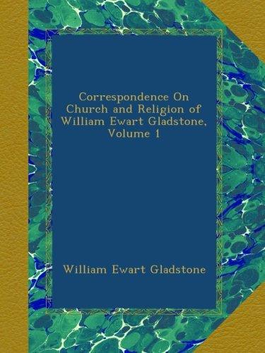 Correspondence On Church and Religion of William Ewart Gladstone, Volume 1