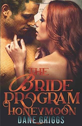 The Bride Program Honeymoon: A Sexy SciFi Alien Romance