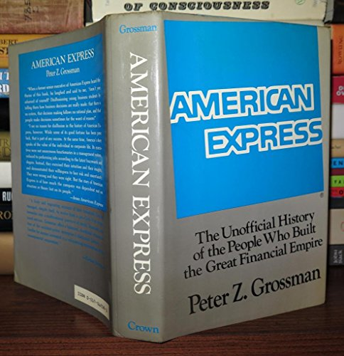 American Express: The Unofficial History of the People Who Built the Great Financial Empire