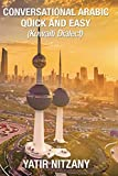 Conversational Arabic Quick and Easy:: Kuwaiti Dialect: Gulf Arabic, Kuwait Gulf Dialect, Travel to Kuwait
