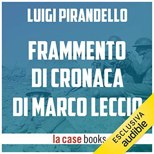 Frammento di cronaca di Marco Leccio e della sua guerra sulla carta nel tempo della grande guerra europea copertina