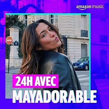 24 heures avec Mayadorable