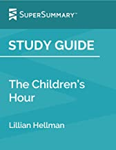 Study Guide: The Children's Hour by Lillian Hellman (SuperSummary)