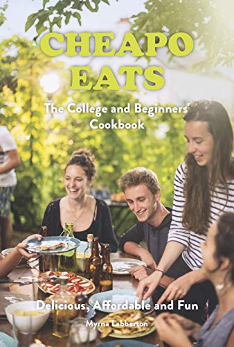 Cheapo Eats: The College and Beginners' Cookbook