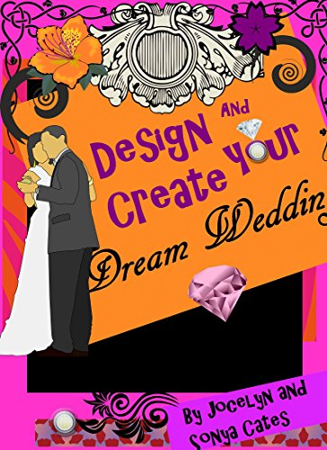 Design and Create Your Dream Wedding (English Edition)