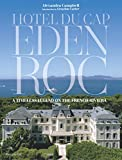 Hotel du Cap-Eden-Roc: A Timeless Legend on the French Riviera (STYLE ET DESIGN - LANGUE ANGLAISE)