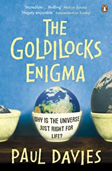 The Goldilocks Enigma: Why is the Universe Just Right for Life? by [Paul Davies]