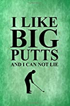 I Like Big Putts And I Can Not Lie.: Blank Lined Journal Funny Golf Quote Notebook. Best Gift Idea Golfer Sport Composition College Notebook and Diary ... day gift,quote journal notebook