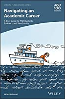 Navigating an Academic Career: A Brief Guide for PhD Students, Postdocs, and New Faculty (Special Publications)
