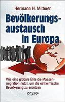 Bevoelkerungsaustausch in Europa: Wie eine globale Elite die Massenmigration nutzt, um die einheimische Bevoelkerung zu ersetzen