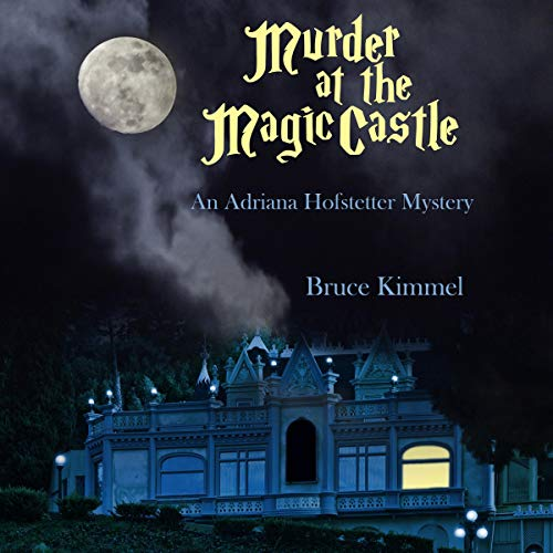 Murder at the Magic Castle (An Adriana Hofstetter Mystery) audiobook cover art