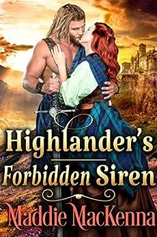 Highlander's Forbidden Siren: A Steamy Scottish Historical Romance Novel (English Edition) van [Maddie MacKenna]