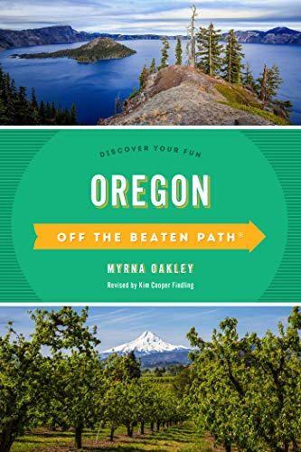 Oregon Off the Beaten Path: Discover Your Fun (Off the Beaten Path Series)