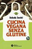 Cucina vegana senza glutine...