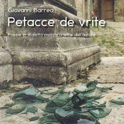Petacce de vrite: Poesie in dialetto molisano lette dall'autore