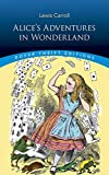 Alice's Adventures in Wonderland (Dover Thrift Editions) (Edition unknown) by Lewis Carroll [Paperback(1993??]