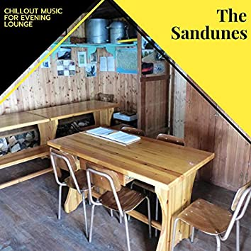 The Sandunes - Chillout Music For Evening Lounge