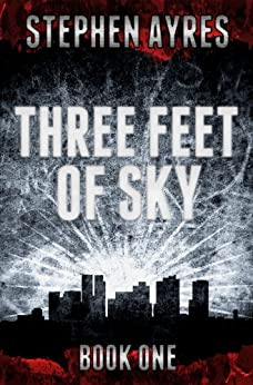 Three Feet of Sky: Book One by [Stephen Ayres]