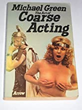 The art of coarse acting