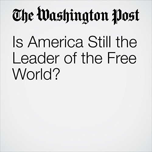 Is America Still the Leader of the Free World? audiobook cover art