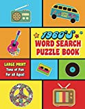 1960's Word Search Puzzle Book: Large Print Word Search Books for Seniors, Adults, and Teens. 101 Easy, Enjoyable, Fun Puzzles!