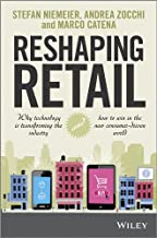 Reshaping Retail: Why Technology is Transforming the Industry and How to Win in the New Consumer Driven World (English Edition)