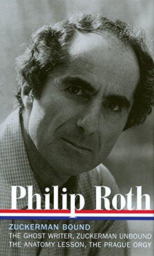 Philip Roth: Zuckerman Bound: A Trilogy and Epilogue 1979-1985: The Ghost Writer / Zuckerman Unbound / The Anatomy Lesson / The Prague Orgy: 175