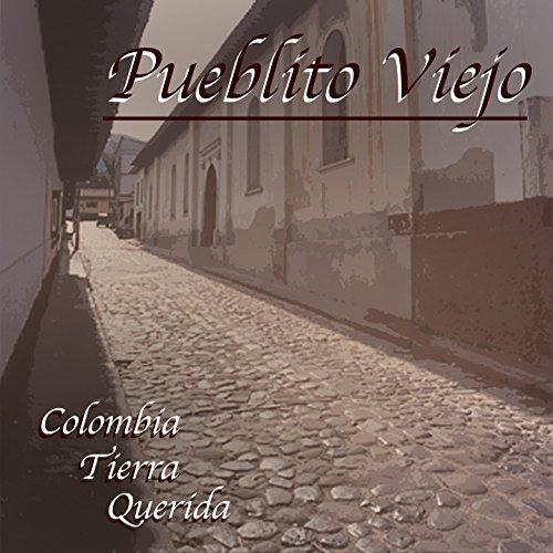 Pueblito Viejo (Colombia Tierra Querida)