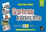 Grammar training time - Anglais 2de Éd. 2018 - Cahier grammaire + site de Josette Starck