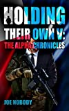The Alpha Chronicles (Holding Their Own Book 5)