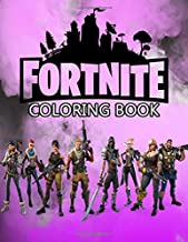 Fortnite Coloring Book: 50+ Coloring Pages for Kids and Adults Amazing Drawings: Characters , Weapons & Other (Unoffical) PDF