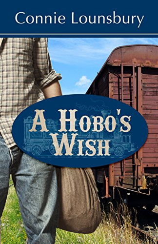 A Hobo's Wish by [Connie Lounsbury]