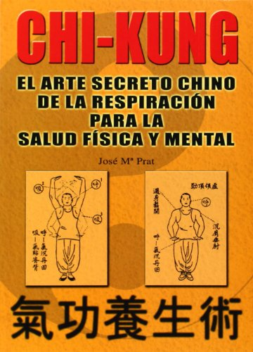 Chi kung : el arte secreto chino de la respiracion ...: el arte secreto chino de la respiración ... (Libros técnicos de deporte Alas)