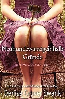 Neunundzwanzigeinhalb Gründe: Ein Rose-Gardner-Krimi von [Denise Grover Swank, Jeannette Bauroth]