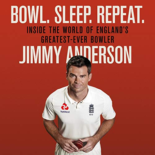 Jimmy Anderson: Bowl. Sleep. Repeat. audiobook cover art