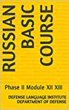 Russian Basic Course: Phase II Module XII XIII (Language Book 0)