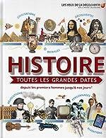 HISTOIRE - TOUTES LES GRANDES DATES - Les Yeux de la Découverte - 9 ans et + de Joe Fullman