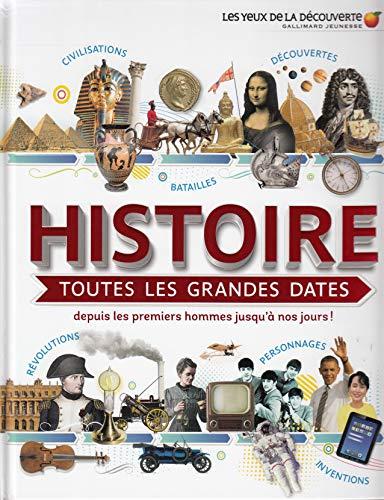 HISTOIRE : TOUTES LES GRANDES DATES - Les Yeux de la Découverte - 9 ans et +